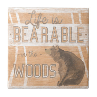 Quote   Life Is Bearable In The Woods Tile