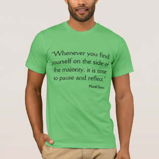 Quote Mark Twain When you find yourself T-Shirt