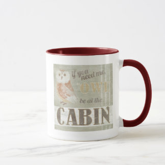 Quote | Owl Be At The Cabin Mug