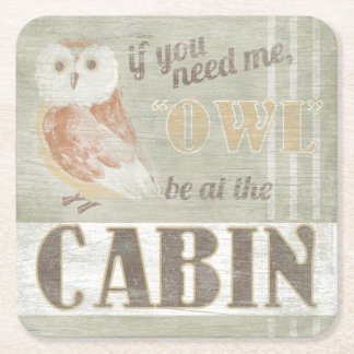 Quote | Owl Be At The Cabin Square Paper Coaster
