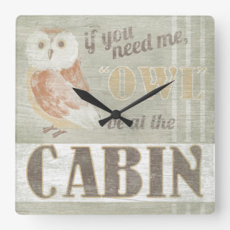 Quote   Owl Be At The Cabin Square Wall Clock