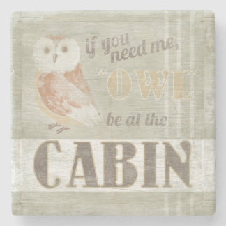 Quote | Owl Be At The Cabin Stone Coaster
