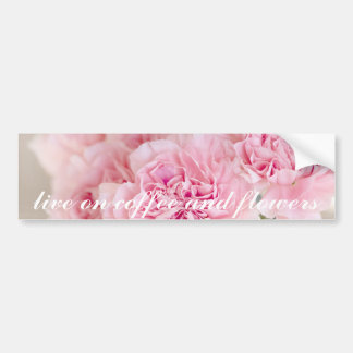 Quote pink peony flower bloom petals closeup bumper sticker