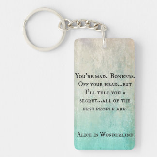 Quote pious Alice in wonderland Key Ring