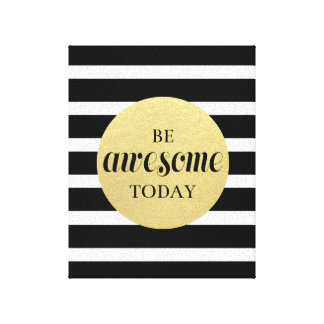Quote Poster - Be Awesome Today - Motivational Canvas Print