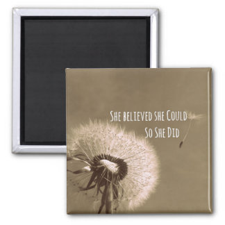 Quote: She believed she could so she Did Square Magnet