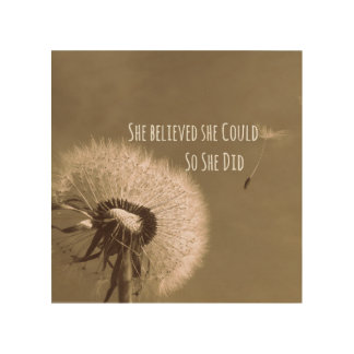 Quote: She believed she could so she Did Wood Wall Art