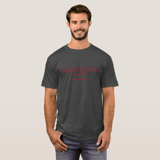 Quote Tee-Never buy an appliance that only has one T-Shirt