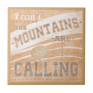 Quote | The Mountains Are Calling Ceramic Tile