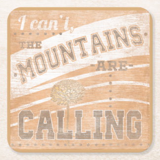 Quote | The Mountains Are Calling Square Paper Coaster