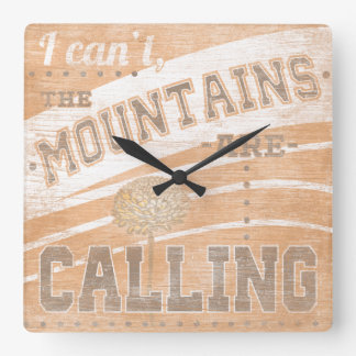 Quote   The Mountains Are Calling Square Wall Clock