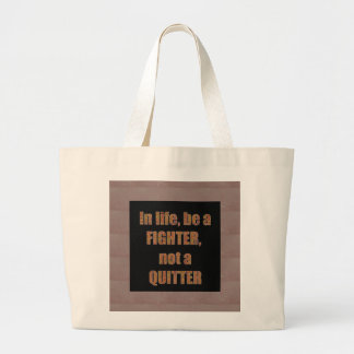 QUOTE Wisdom In life be a FIGHTER not a quitter Bags