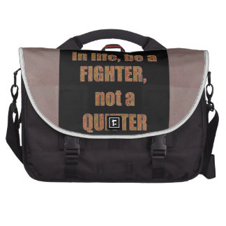 QUOTE Wisdom In life be a FIGHTER not a quitter Laptop Bag