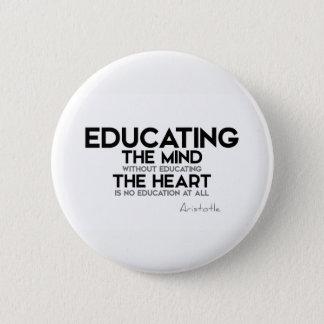 QUOTES: Aristotle: Educating mind, heart 6 Cm Round Badge