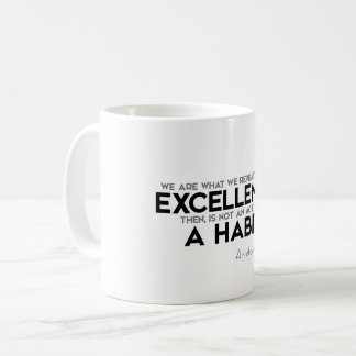 QUOTES: Aristotle: Excellence, a habit Coffee Mug