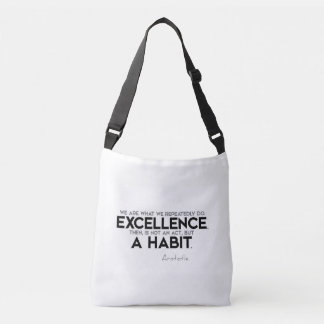 QUOTES: Aristotle: Excellence is a habit Crossbody Bag