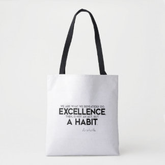 QUOTES: Aristotle: Excellence is a habit Tote Bag