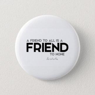 QUOTES: Aristotle: Friend to all 6 Cm Round Badge