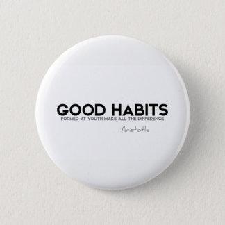 QUOTES: Aristotle: Good habits 6 Cm Round Badge