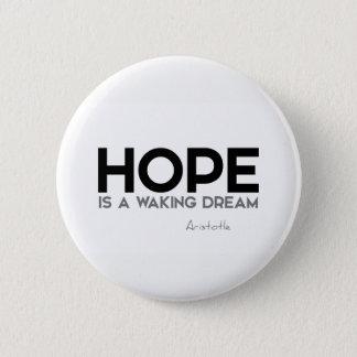 QUOTES: Aristotle: Hope: waking dream 6 Cm Round Badge