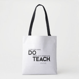 QUOTES: Aristotle: Know, do, teach Tote Bag