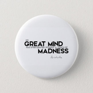 QUOTES: Aristotle: Touch of madness 6 Cm Round Badge