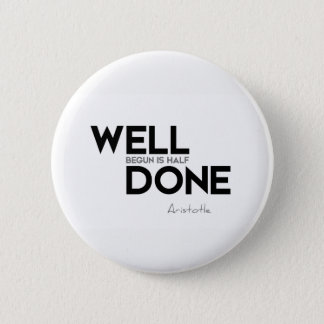 QUOTES: Aristotle: Well done 6 Cm Round Badge