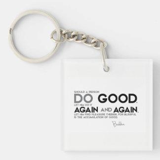 QUOTES: Buddha: Do good Key Ring
