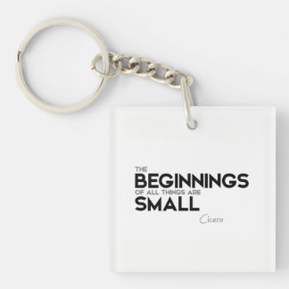 QUOTES: Cicero: Beginnings are small Key Ring
