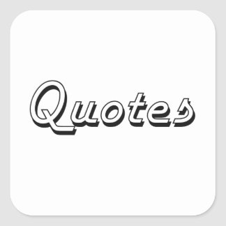 Quotes Classic Retro Design Square Sticker