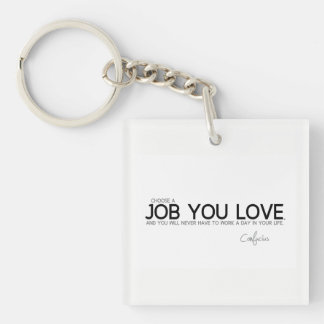 QUOTES: Confucius: A job you love Key Ring