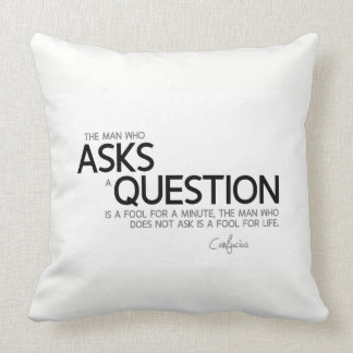 QUOTES: Confucius: Asks a question Cushion