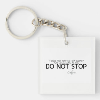 QUOTES: Confucius: Do not stop Key Ring