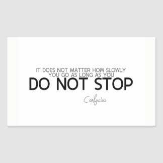 QUOTES: Confucius: Do not stop Rectangular Sticker