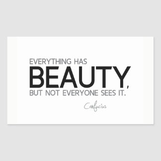 QUOTES: Confucius: Everything has beauty Rectangular Sticker