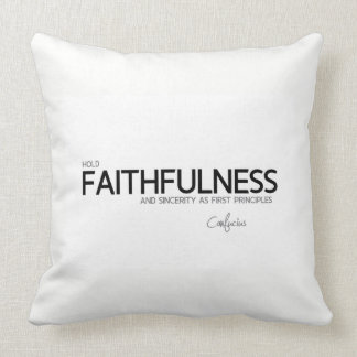 QUOTES: Confucius: Faithfulness and sincerity Cushion