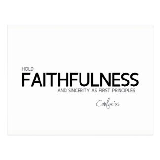 QUOTES: Confucius: Faithfulness and sincerity Postcard