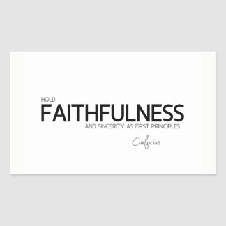 QUOTES: Confucius: Faithfulness and sincerity Rectangular Sticker