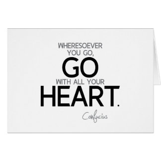 QUOTES: Confucius: Go with your heart Card