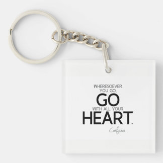 QUOTES: Confucius: Go with your heart Key Ring
