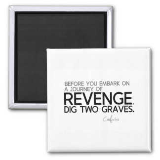 QUOTES: Confucius: Journey of revenge Magnet