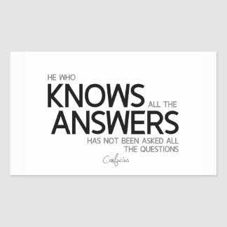 QUOTES: Confucius: Knows all the answers Rectangular Sticker