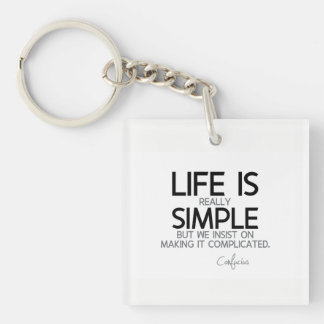 QUOTES: Confucius: Life is simple Key Ring