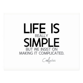 QUOTES: Confucius: Life is simple Postcard