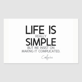 QUOTES: Confucius: Life is simple Rectangular Sticker
