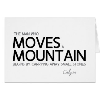 QUOTES: Confucius: Man moves a mountain Card