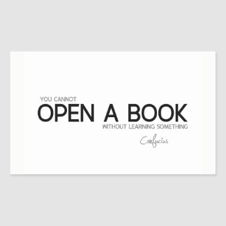 QUOTES: Confucius: Open a book Rectangular Sticker