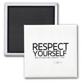 QUOTES: Confucius: Respect yourself Magnet