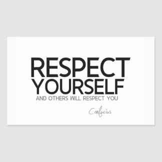 QUOTES: Confucius: Respect yourself Rectangular Sticker