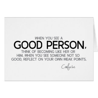 QUOTES: Confucius: See a good person Card